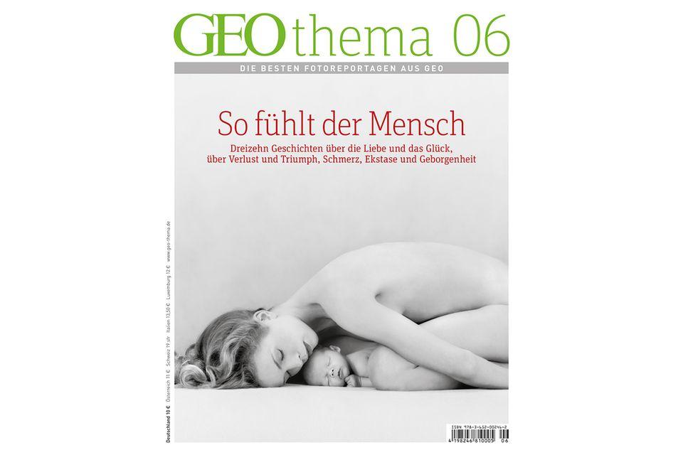 GEO THEMA Nr. 03/13: GEO THEMA Nr. 03/13 - So fühlt der Mensch