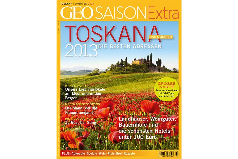 GEO SAISON EXTRA Nr. 02/2013: GEO SAISON EXTRA Nr. 02/2013 - Toskana: Die besten Adressen 2013