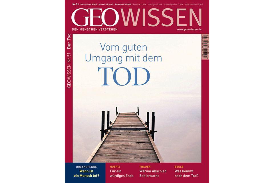 GEO WISSEN Nr. 51 - 05/13: GEO WISSEN Nr. 51 - 05/13 - Vom guten Umgang mit dem Tod