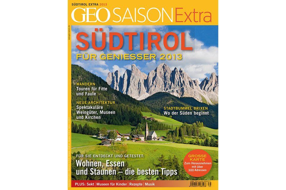 GEO SAISON EXTRA Nr. 01/2013: GEO SAISON EXTRA Nr. 01/2013 - Südtirol für Genießer 2013