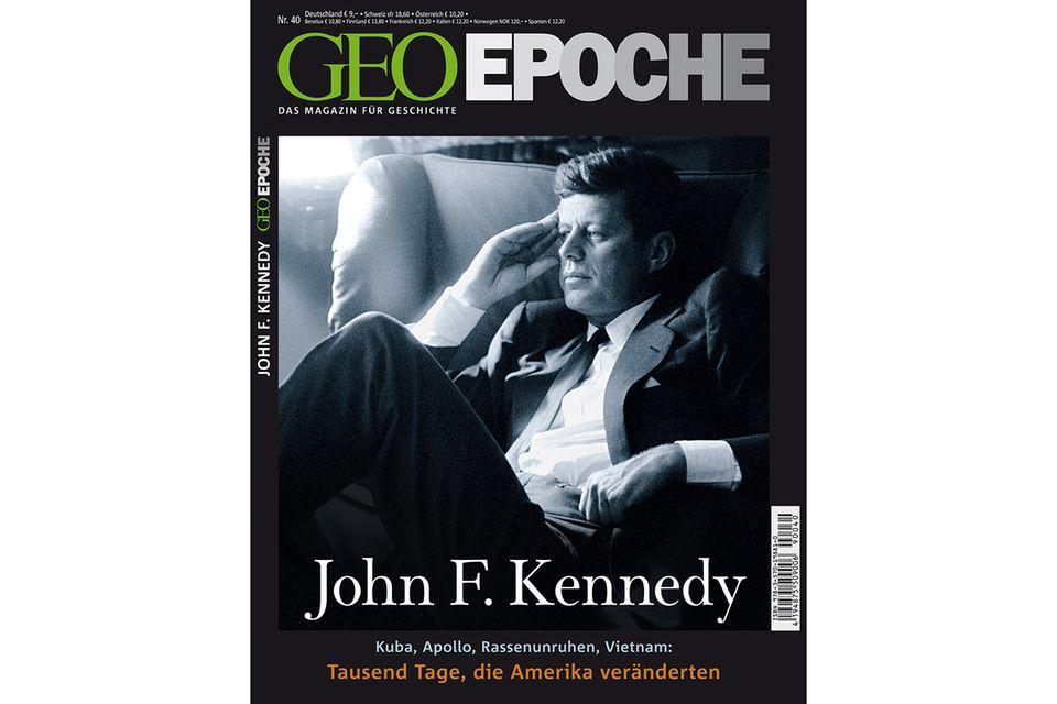 GEO EPOCHE Nr. 40 - 12/09: GEO EPOCHE Nr. 40 - 12/09 - John F. Kennedy