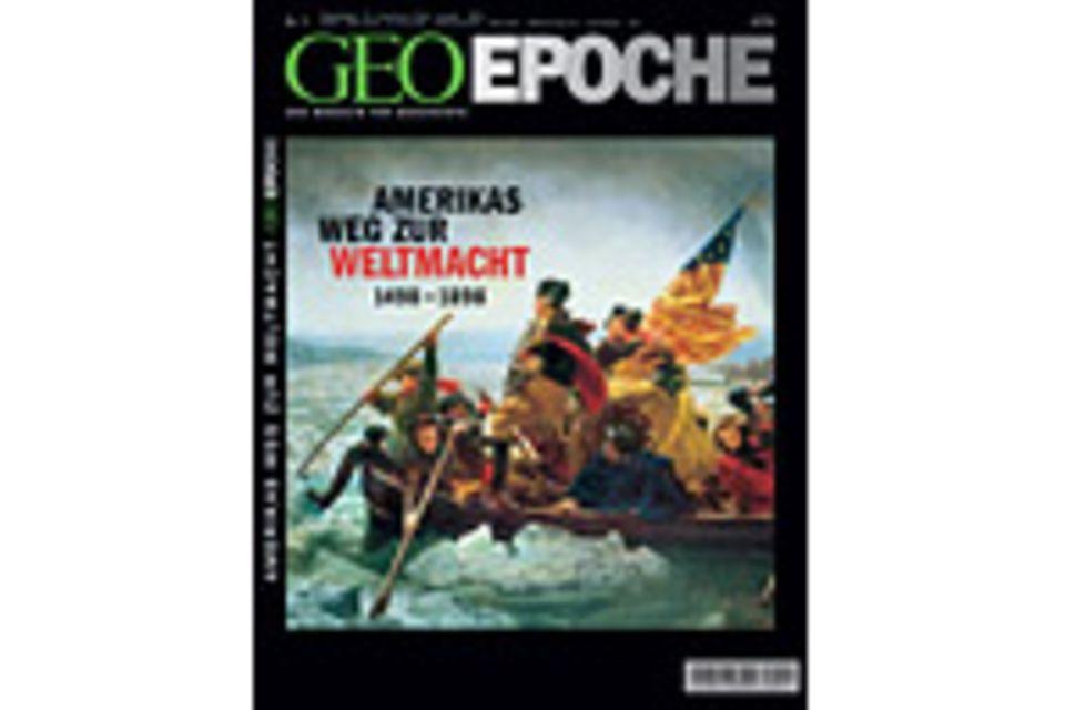 GEO EPOCHE Nr. 11 - 10/03: GEO EPOCHE Nr. 11 - 10/03 - Amerikas Weg zur Weltmacht