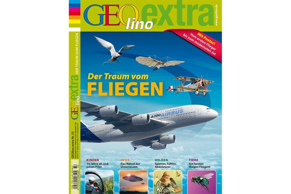 GEOLINO EXTRA Nr. 33: GEOLINO EXTRA Nr. 33 - Der Traum vom Fliegen - ein GEOlino Extra