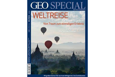 GEO SPECIAL Nr. 6/2011: GEO SPECIAL Nr. 6/2011 - Zum Blättern: Weltreise