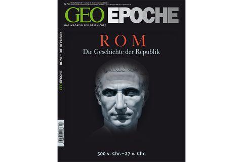 GEO EPOCHE Nr. 50 - 08/11: GEO EPOCHE Nr. 50: Rom - Die Geschichte der Republik