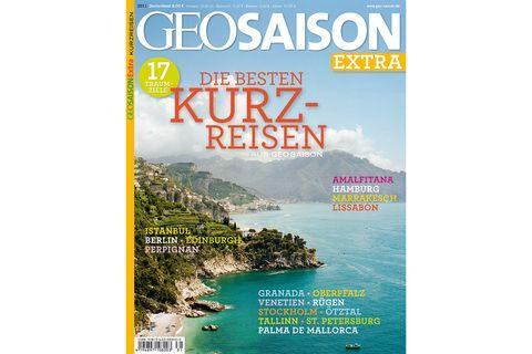 GEO SAISON EXTRA Nr. 03/2011: GEO SAISON EXTRA Nr. 03/2011 - Die besten Kurzreisen