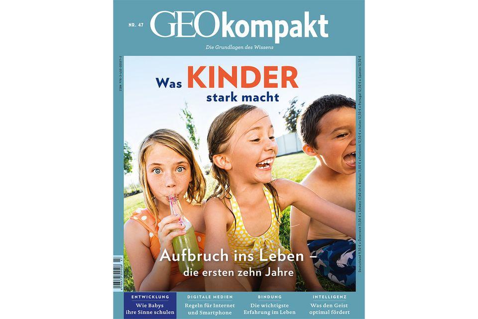 GEO KOMPAKT Nr. 47 - 06/16: GEO KOMPAKT Nr. 47 - 06/16 Was Kinder stark macht