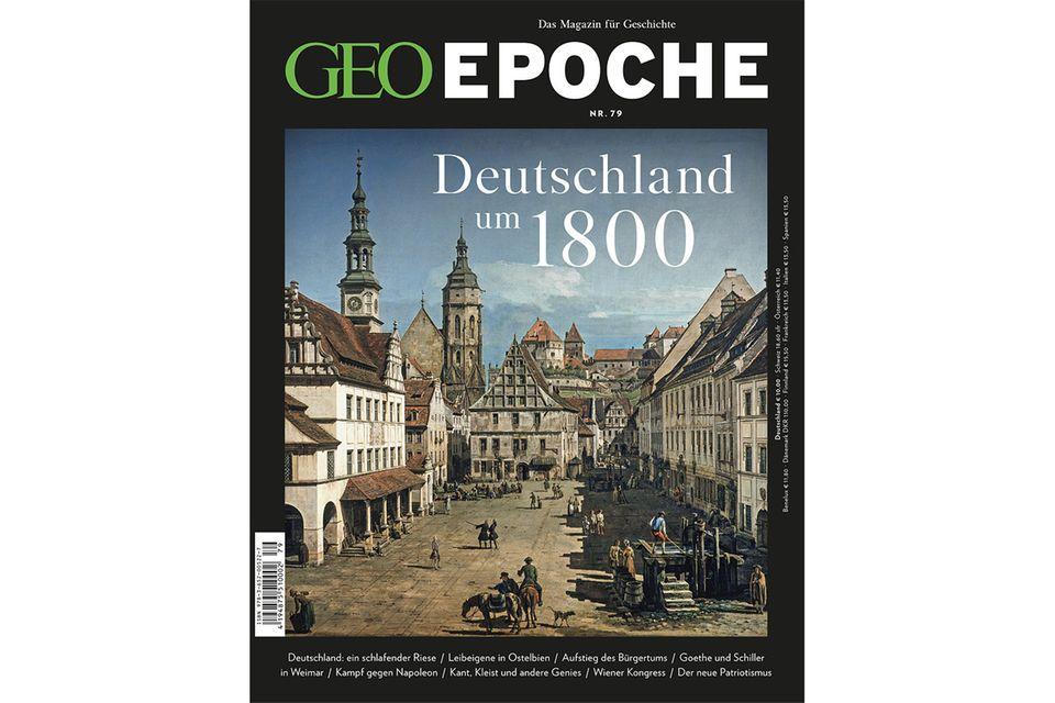 GEO EPOCHE Nr. 79: GEO EPOCHE Nr. 79 – Deutschland um 1800