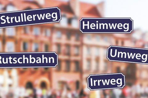 Straßenschilder: Lustige Straßennamen und ihre Geschichten