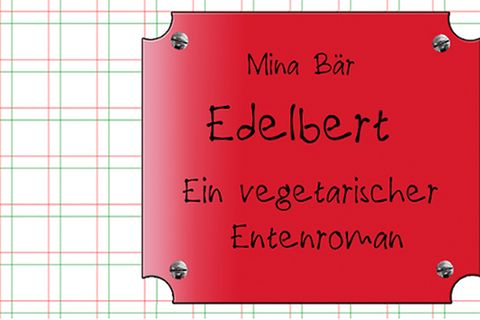 Buchtipp: Edelbert - Ein vegetarischer Entenroman