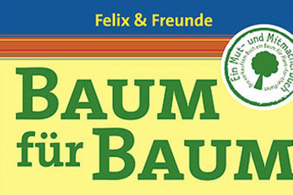 """Naturschutz: """"Baum für Baum"""" von Felix & Freunden"""