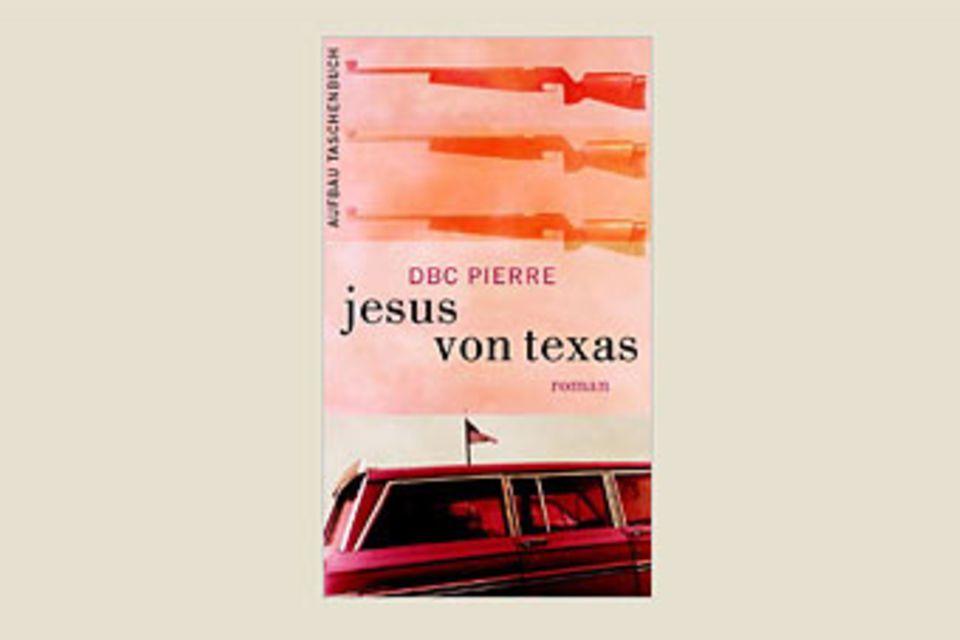 """Bücher: """"Jesus von Texas"""" von D.B.C. Pierre"""