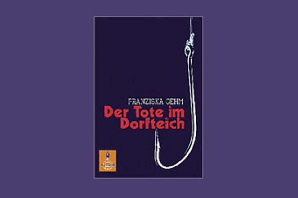 """Bücher: """"Der Tote im Dorfteich"""" von Franziska Gehm"""