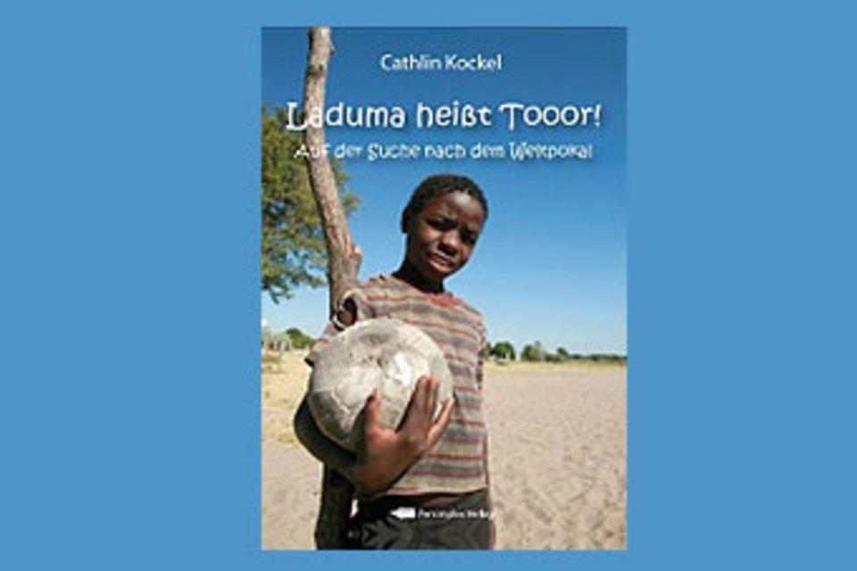 "Bücher: ""Laduma heißt Tooor!"" von Cathlin Kockel"