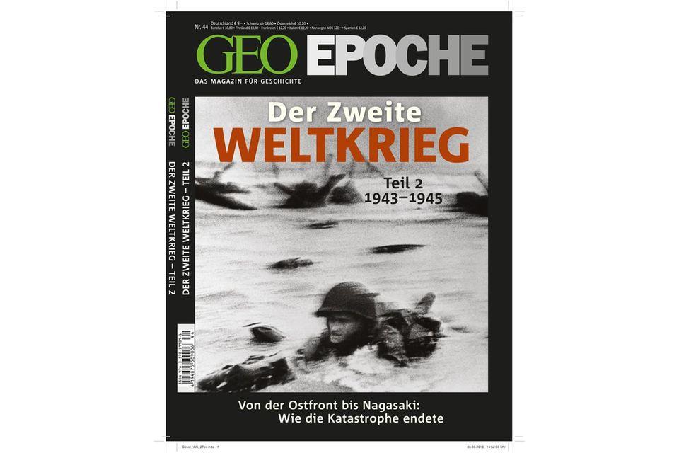 GEO EPOCHE Nr. 44 - 08/10: GEO EPOCHE Nr. 44 - 08/10 - Der Zweite Weltkrieg - Teil 2