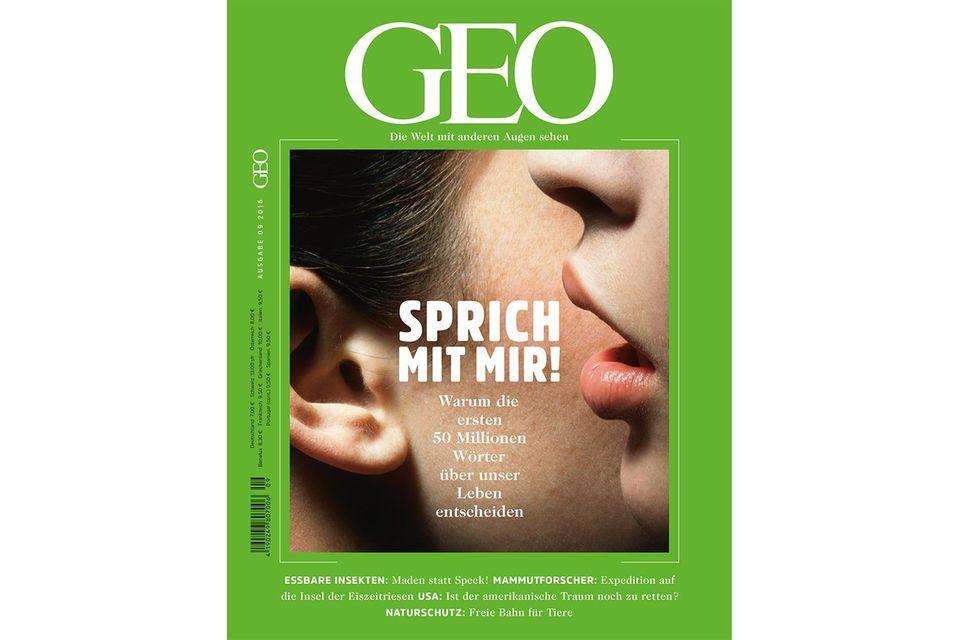 GEO: GEO Nr. 09/2016 - Spricht mit mir!