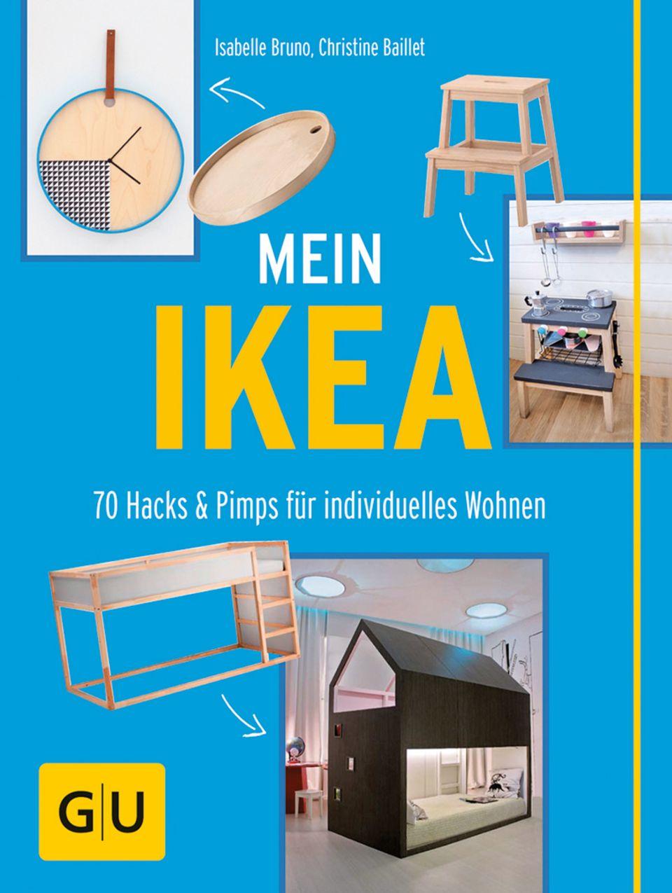 Mein IKEA - 70 Hacks & Pimps für individuelles Wohnen
