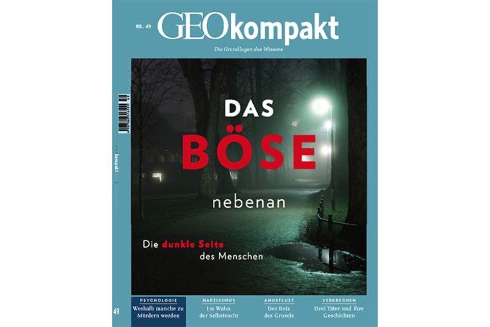 GEO Kompakt Nr. 49: Das Boese nebenan