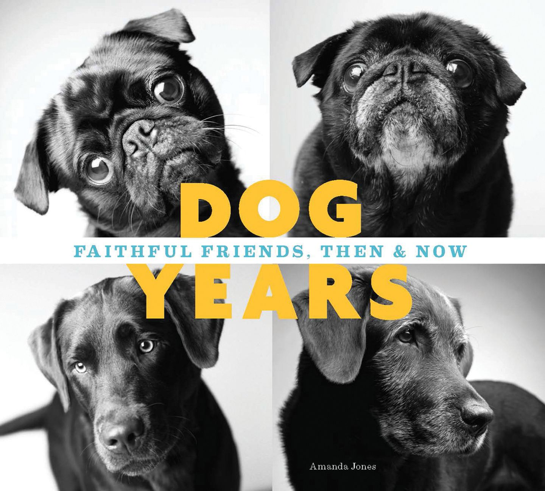 Dog Years: Faithful Friends, Then & Now by Amanda Jones (Chronicle Books).