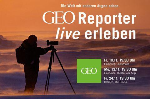GEO Reporter live erleben