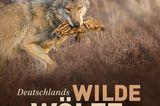 Buchtipp: Axel Gomille, Deutschlands wilde Wölfe