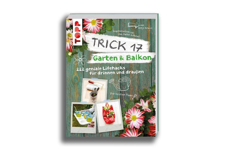 Trick 17: Balkon und Garten