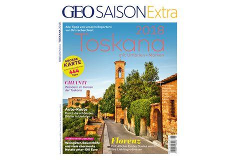 GEO Saison Extra Nr. 04/2018: Toskana - mit Umbrien und Marken