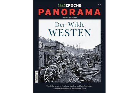 GEO Epoche Panorama Nr. 13: Der Wilde Westen