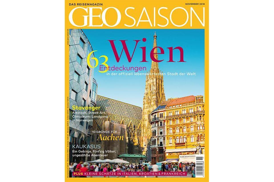 Geo Saison Nr. 11/2018 : Geo Saison Nr. 11/2018 - Wien: 63 Entdeckungen in der Stadt