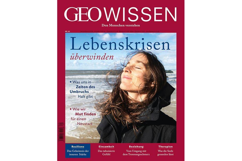 GEO Wissen Nr. 62: GEO Wissen Nr. 62 - Lebenskrisen überwinden