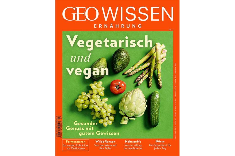GEO WISSEN ERNÄHRUNG Nr. 7: Vegetarisch und vegan