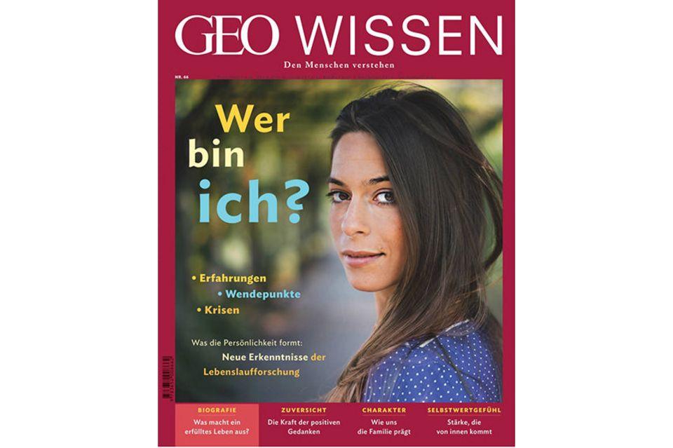GEO Wissen Nr. 66: GEO WISSEN Nr. 66  - Wer bin ich? Erfahrungen, Wendepunkte, Krisen