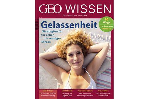 GEO WISSEN Nr. 67/2020: Gelassenheit