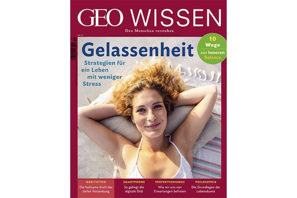 GEO WISSEN Nr. 67/2020: GEO WISSEN Nr. 67/2020 - Gelassenheit