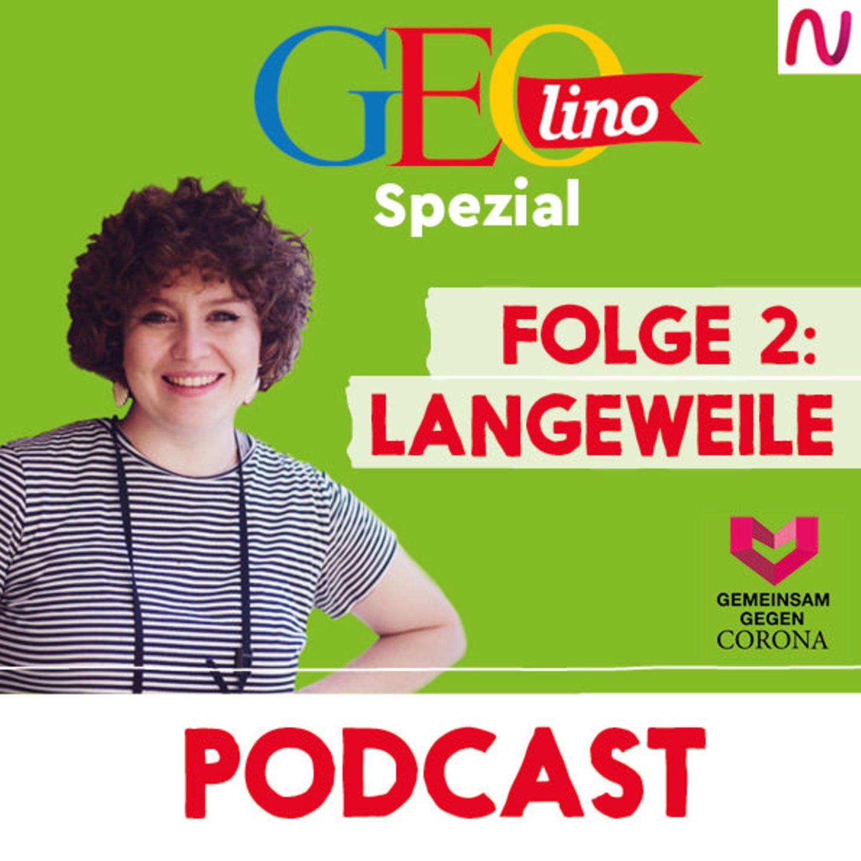 GEOlino-Podcast Folge 2: Gemeinsam gegen Corona: Langeweile