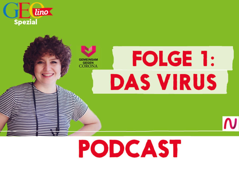 GEOlino-Podcast Folge 1: Gemeinsam gegen Corona: Das Virus
