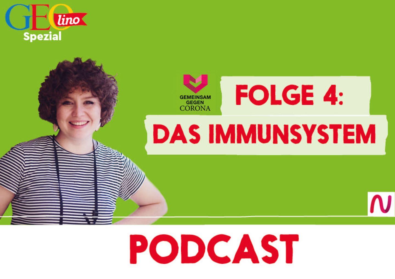 GEOlino-Podcast Folge 4: Gemeinsam gegen Corona: Das Immunsystem