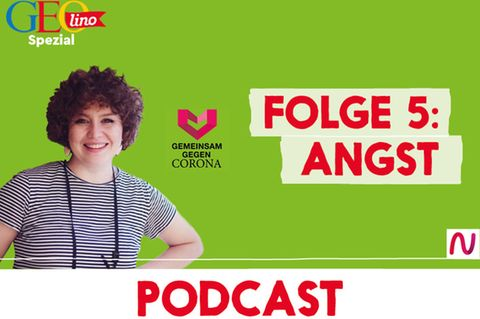 GEOlino-Podcast Folge 5: Gemeinsam gegen Corona: Angst