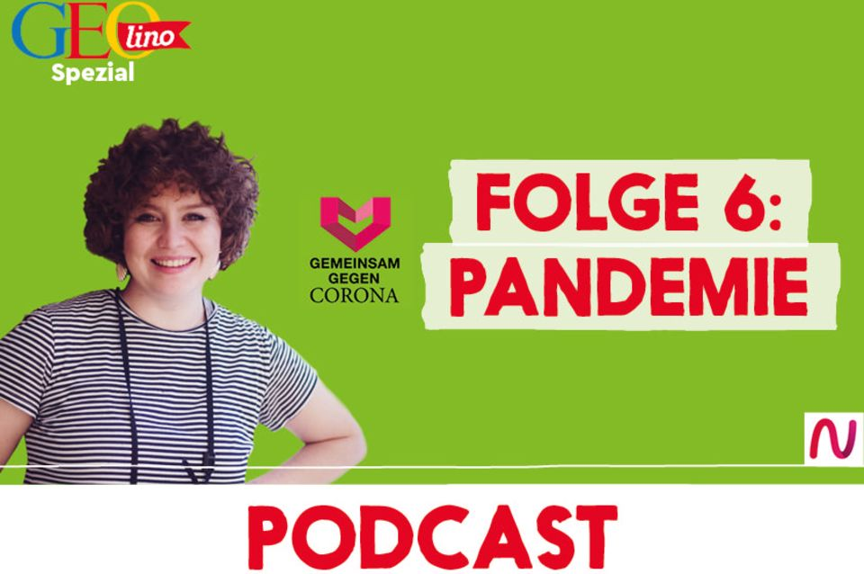 GEOlino-Podcast Folge 6: Gemeinsam gegen Corona: Pandemie