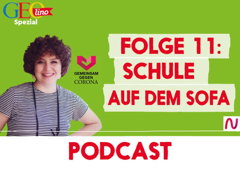 GEOlino-Podcast Folge 11: Gemeinsam gegen Corona: Schule auf dem Sofa