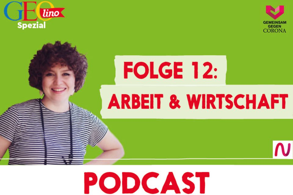 GEOlino-Podcast Folge 12: Gemeinsam gegen Corona: Arbeit & Wirtschaft