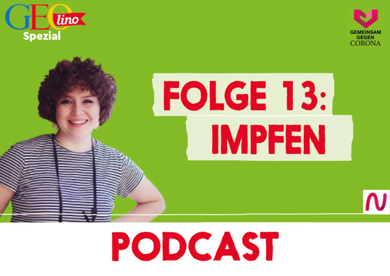 GEOlino-Podcast Folge 13: Gemeinsam gegen Corona: Impfen