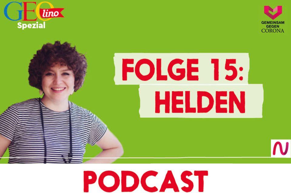 GEOlino-Podcast Folge 15: Gemeinsam gegen Corona: Helden