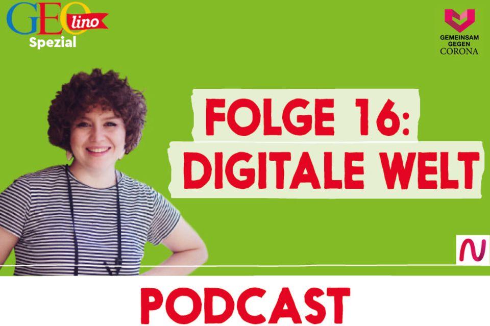 GEOlino-Podcast Folge 16: Gemeinsam gegen Corona: Digitale Welt