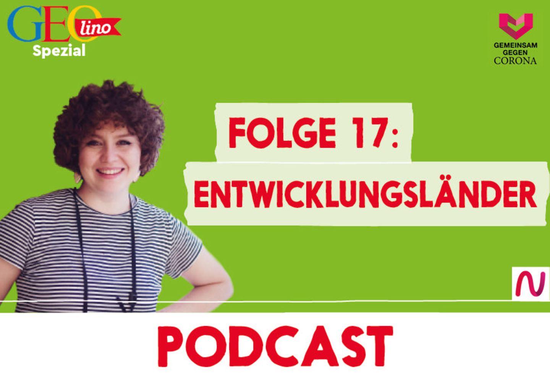 GEOlino-Podcast Folge 17: Gemeinsam gegen Corona: Entwicklungsländer