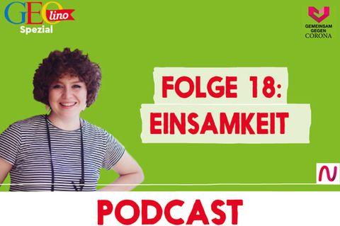 GEOlino-Podcast Folge 18: Gemeinsam gegen Corona: Einsamkeit