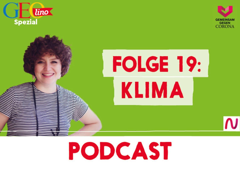 GEOlino-Podcast Folge 19: Gemeinsam gegen Corona: Klima