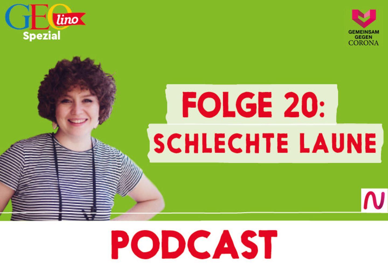GEOlino-Podcast Folge 20: Gemeinsam gegen Corona: Schlechte Laune
