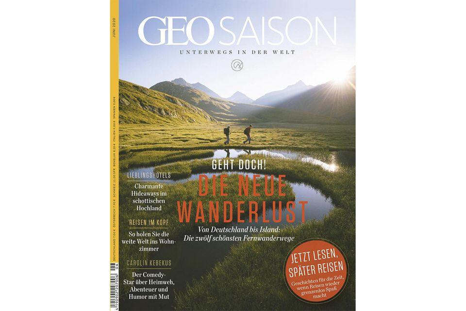 GEO SAISON Nr. 6/2020: GEO SAISON Nr. 6/2020 - Die neue Wanderlust