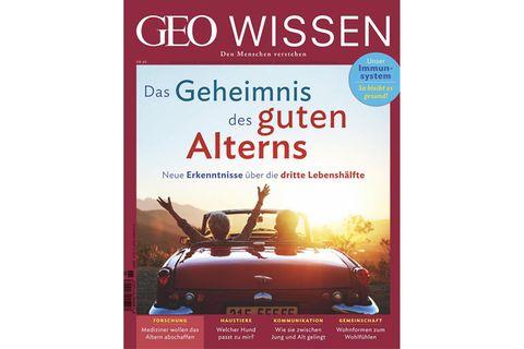 GEO WISSEN Nr. 68/2020: Das Geheimnis des guten Alterns